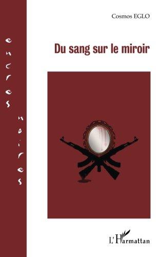 Du sang sur le miroir par Cosmos Eglo Akoete