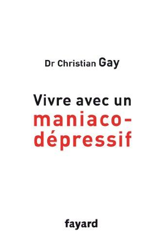 Vivre avec un maniaco-dpressif