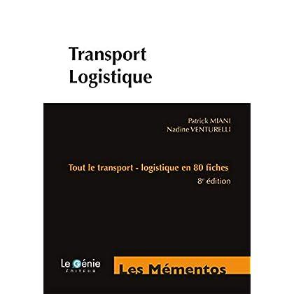 Transport-Logistique: Tout le transport - logistique en 80 fiches