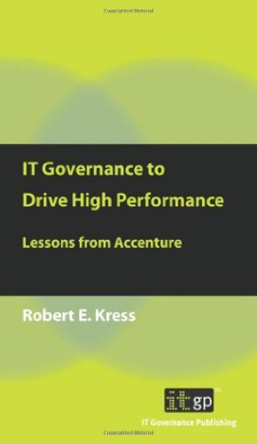 it-governance-to-drive-high-performance-lessons-from-accenture-by-robert-e-kress-2010-03-09