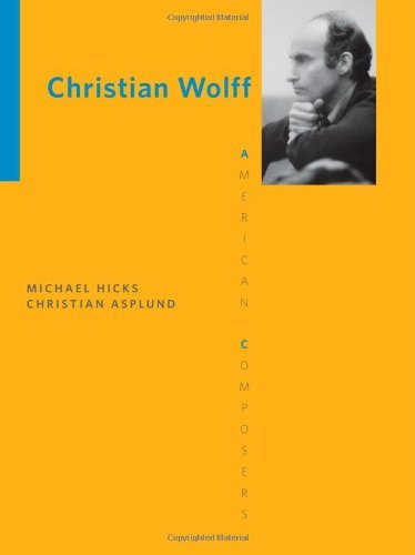 Christian Wolff (American Composers) by Michael Hicks (2012-07-23)