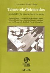 Telenovela/Telenovelas: Los Relatos de Una Historia de Amor (Coleccion del Circulo) por Marita Soto
