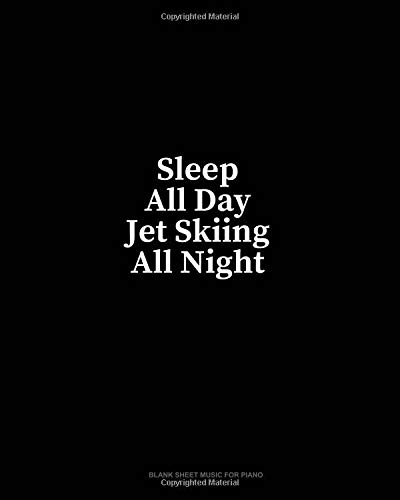Sleep All Day Jet skiing All Night: Blank Sheet Music for Piano por Minkyo Press