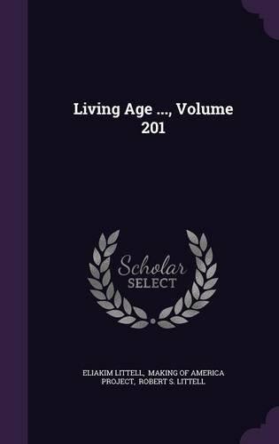 Living Age ..., Volume 201