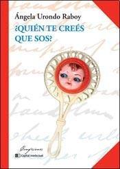 Descargar Libro ¿Quién te creés que sos? / Who do you think you are? de Angela Urondo Raboy