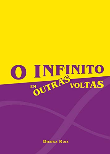 O infinito em outras voltas (Portuguese Edition)