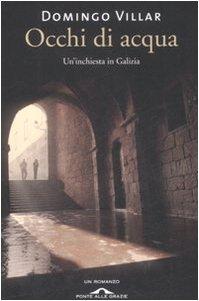 Occhi di acqua. Un'inchiesta in Galizia (Romanzi)