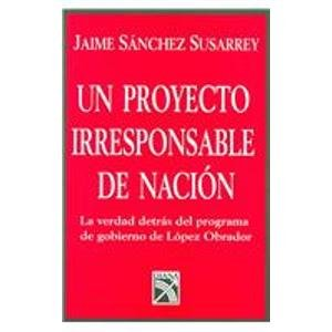 Un Proyecto Irresponsable De Nacion/An Irresponsible Project of Nation