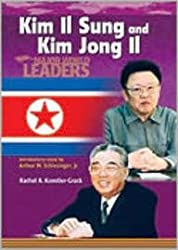 Kim Il Sung and Kim Jong Il: North Korean Presidents (Major World Leaders)