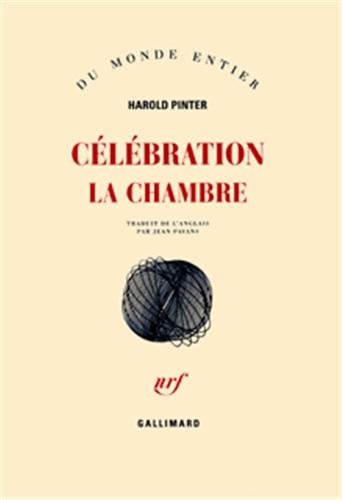 Célébration : La Chambre par Harold Pinter