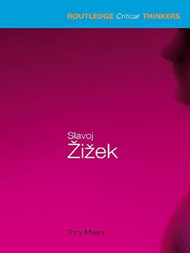 Slavoj Zizek (Routledge Critical Thinkers) (English Edition) por Tony Myers