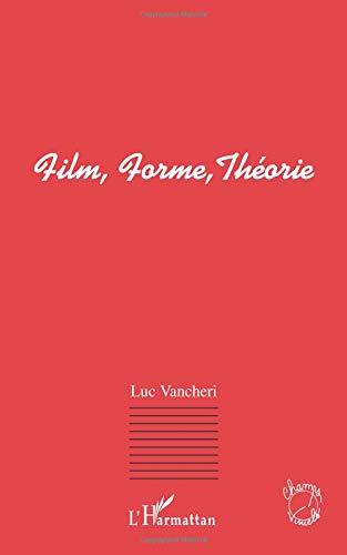 Film, Forme, Théorie