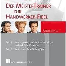 Der MeisterTrainer zur Handwerker-Fibel Ausgabe 2011/2012