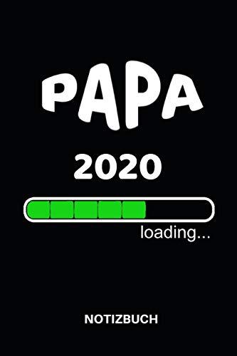 Papa 2020 loading... Notizbuch: das tolle Geschenk für werdende Väter, 110 linierte Seiten um schon einmal die ersten Ideen für den Nachwuchs aufzuschreiben