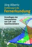 Einführung in die Fernerkundung. Grundlagen und Interpretation von Luft- und Satellitenbildern