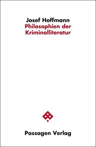 Philosophien der Kriminalliteratur (Passagen Philosophie)