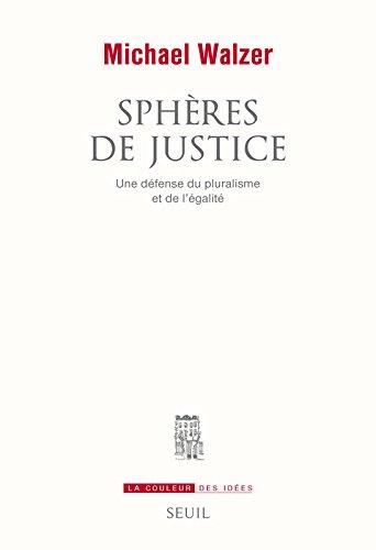 Sphères de justice. Une défense du pluralisme et de l'égalité par Michael Walzer