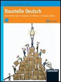 Baustelle Deutsch. Eserciziario per il recupero, il rinforzo e il ripasso estivo. Per le Scuole superiori. Con CD Audio: 2
