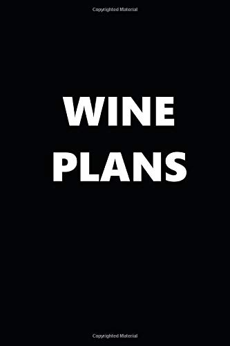 2020 Daily Planner Funny Humorous Wine Plans 388 Pages: 2020 Planners Calendars Organizers Datebooks Appointment Books Agendas