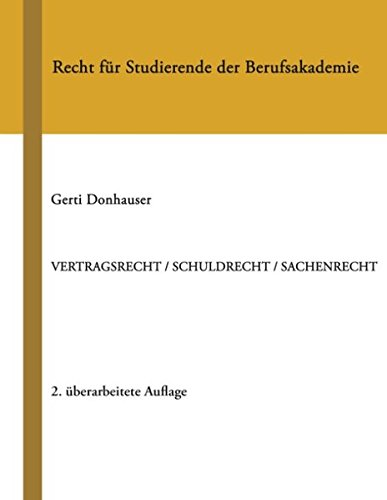 Vertragsrecht /Schuldrecht /Sachenrecht: Recht für Studierende der Berufsakademie