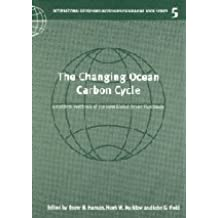 The Changing Ocean Carbon Cycle: A Midterm Synthesis of the Joint Global Ocean Flux Study (International Geosphere-Biosphere Programme Book Series)