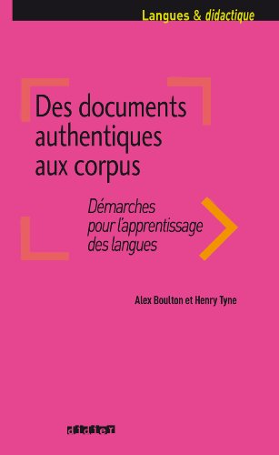 Des documents authentiques aux corpus - Ebook : Collection Langues et Didactique