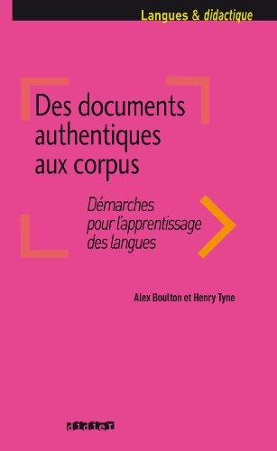 Des documents authentiques aux corpus - Ebook : Collection Langues et Didactique (Des documents  authentiques aux corpus)