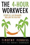 THE 4-HOUR WORKWEEK: ESCAPE 9-5, LIVE ANYWHERE, AND JOIN THE NEW RICH (EXPANDED, UPDATED) [The 4-Hour Workweek: Escape 9