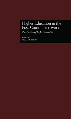 Higher Education in the Post-Communist World: Case Studies of Eight Universities (RoutledgeFalmer Studies in Higher Education)