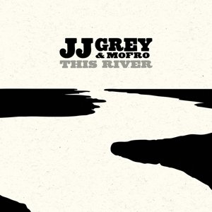J.J.Grey: This River (Audio CD)