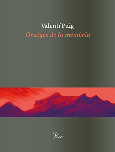 Oratges de la memòria (Catalan Edition) por Valentí Puig