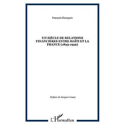 Un siècle de relations financières entre Haïti et le France (1852-1922)