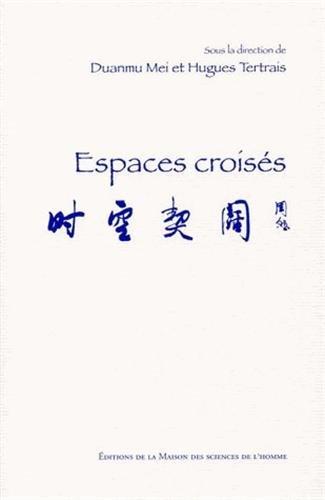 Espaces croisés par Mei Duanmu