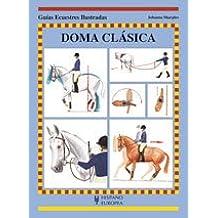 Doma clásica (Guías ecuestres ilustradas)