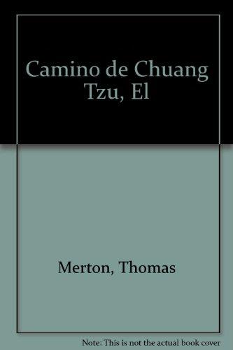 Camino de Chuang Tzu, El por Thomas Merton