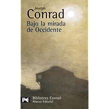 Bajo la mirada de Occidente (El Libro De Bolsillo - Bibliotecas De Autor - Biblioteca Conrad)