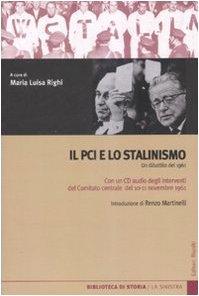 Il PCI e lo stalinismo. Un dibattito del 1961. Con CD Audio (Biblioteca di storia)