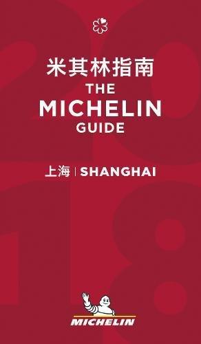 Shanghai 2018 - The Michelin Guide (Michelin Hotel & Restaurant Guides)