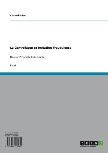 La Contrefaçon et Imitation Frauduleuse: Dossier Propriété Industrièlle