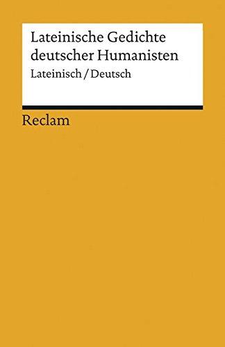 Lateinische Gedichte deutscher Humanisten: Lateinisch/Deutsch (Reclams Universal-Bibliothek)
