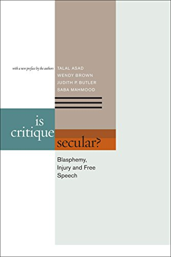 Is Critique Secular?: Blasphemy, Injury, and Free Speech por Talal Asad