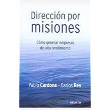 Dirección por misiones: Cómo generar empresas de alto rendimiento