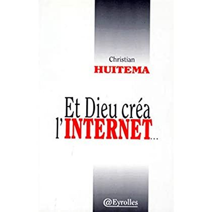 Et Dieu créa l'Internet