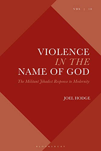 Violence in the Name of God: The Militant Jihadist Response to Modernity (Violence, Desire, and the Sacred) (English Edition)