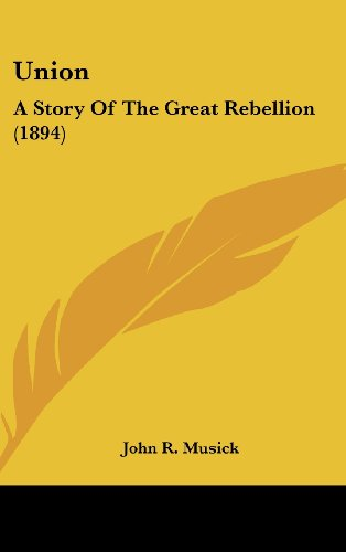Union: A Story of the Great Rebellion (1894)