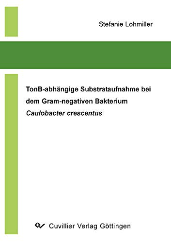 TonB-abhängige Substrataufnahme bei dem Gram-negativen Bakterium Caulobacter crescentus