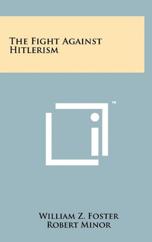 The Fight Against Hitlerism