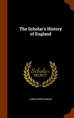 The Scholar's History of England