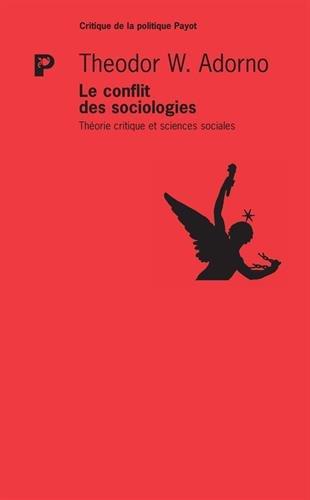 Le conflit des sociologies : Thorie critique et sciences sociales