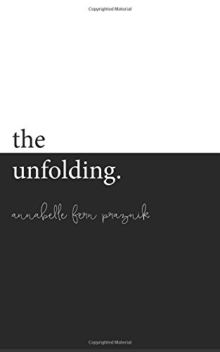 The Unfolding: A Collection of 21 Tiny Tales